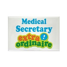 Medical Secretary Extraordinaire Rectangle Magnet