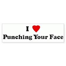 I Love Punching Your Face Bumper Bumper Sticker