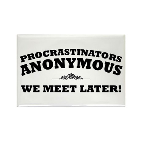 Procrastinators Anonymous We Rectangle Magnet