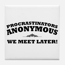 Procrastinators Anonymous We Tile Coaster