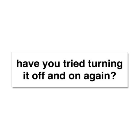 have you tried turning it off and on again? Car Ma