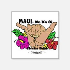"Maui No Ka Oi Square Sticker 3"" x 3"""
