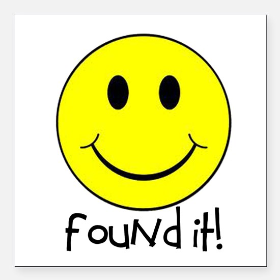 "Found It Smiley! Square Car Magnet 3"" x 3"""