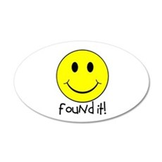 Found It Smiley! 35x21 Oval Wall Decal