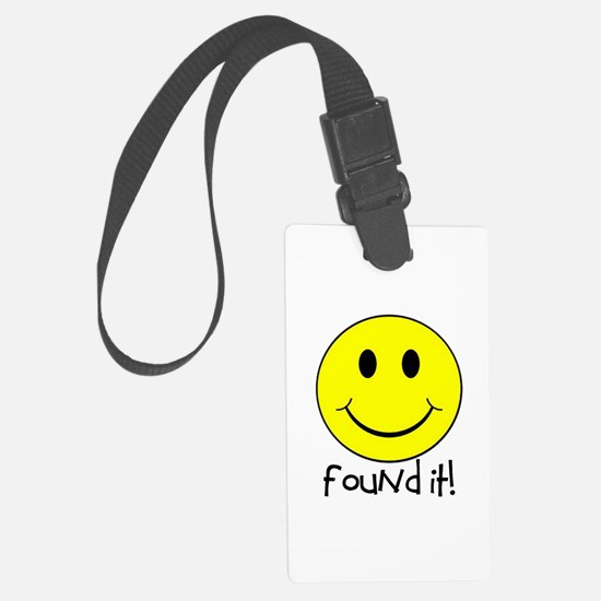 Found It Smiley! Large Luggage Tag