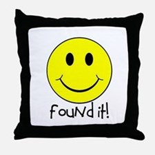 Found It Smiley! Throw Pillow