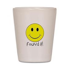 Found It Smiley! Shot Glass