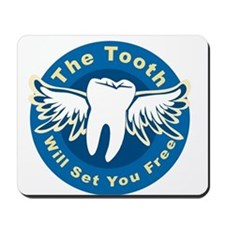 The Tooth Will Set You Free Mousepad