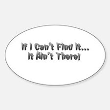 If I cant Find it...It Aint There! Decal