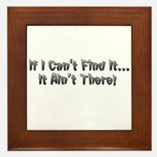 If I cant Find it...It Aint There! Framed Tile