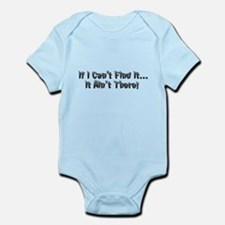 If I cant Find it...It Aint There! Infant Bodysuit