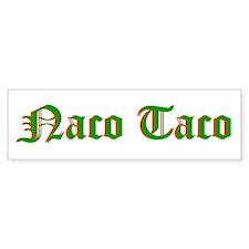 Naco Taco Bumper Bumper Sticker