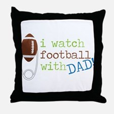 I Watch Football Throw Pillow