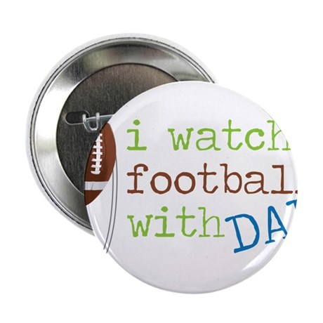 "I Watch Football 2.25"" Button"