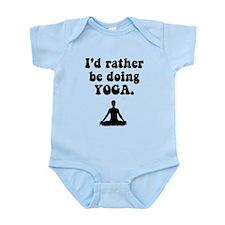 I'd Rather Be Doing Yoga Infant Bodysuit