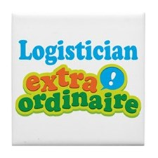 Logistician Extraordinaire Tile Coaster