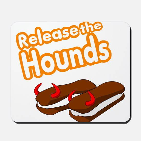 Release the Hounds Mousepad