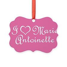 I Love Marie Antoinette Pink Ornament