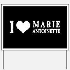 I Love Marie Antoinette Yard Sign