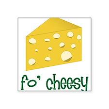 """Fo Cheesy Square Sticker 3"""" x 3"""""""