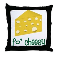 Fo Cheesy Throw Pillow