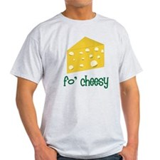 Fo Cheesy T-Shirt