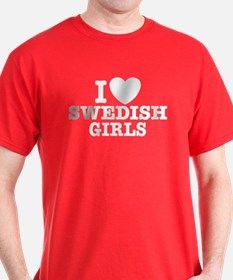 I Love Swedish Girls T-Shirt