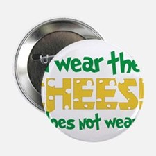 """Wear The Cheese 2.25"""" Button"""