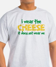 Wear The Cheese T-Shirt