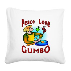 Peace Love Gumbo Square Canvas Pillow