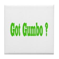Got Gumbo ? Tile Coaster