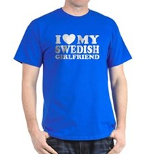 I Love My Swedish Girlfriend T-Shirt
