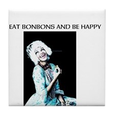 Eat BonBons and be Happy Tile Coaster