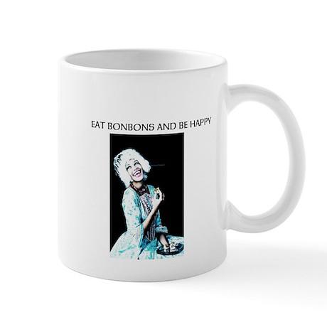 Eat BonBons and be Happy Mug