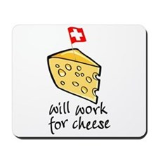 Work for Cheese Mousepad