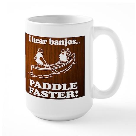 I Hear Banjos, Paddle Faster! Large Mug