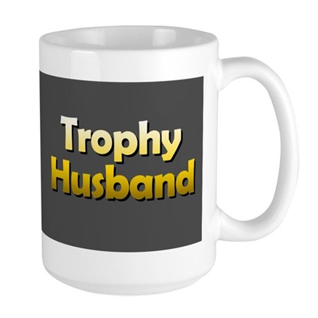 Funny! - Trophy Husband Large Mug
