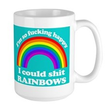 Im so happy, I could shit rainbows Mug