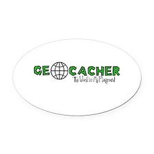 Geocacher...The World is My Playground Oval Car Ma