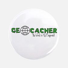 """Geocacher...The World is My Playground 3.5"""" Button"""