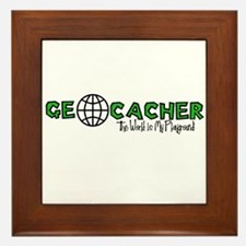 Geocacher...The World is My Playground Framed Tile