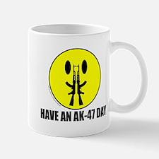 HAVE AN AK-47 DAY Mug