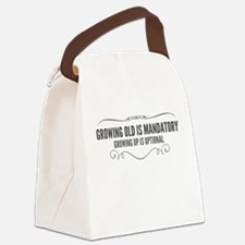 Growing Up Is Optional Canvas Lunch Bag
