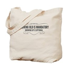 Growing Up Is Optional Tote Bag