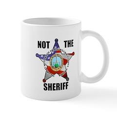 NOT THE SHERIFF Mug