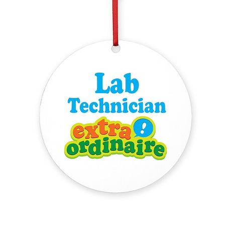 Lab Technician Extraordinaire Ornament (Round)