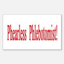 Phearless Phlebotomist gifts Rectangle Decal
