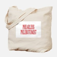 PHEARLESS PHLEBOTOMIST GIFTS Tote Bag