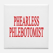 PHEARLESS PHLEBOTOMIST GIFTS Tile Coaster