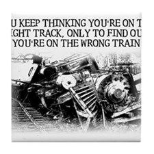 Right Track Wrong Train Funny T-Shirt Tile Coaster